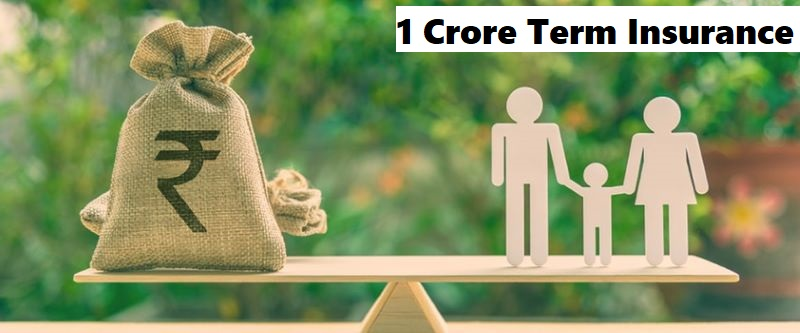 1 Crore Life Insurance Policy